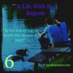 6 Days until A Life With No Regrets Release!!