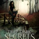 Deep Dark Secrets Is Here!